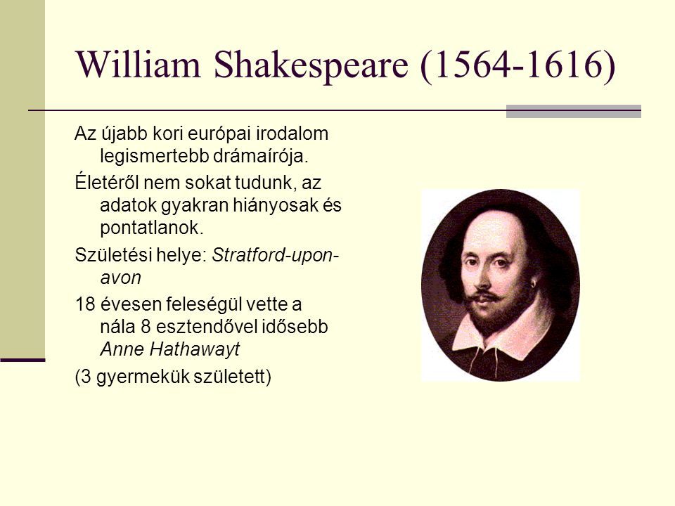 William Shakespeare ( )