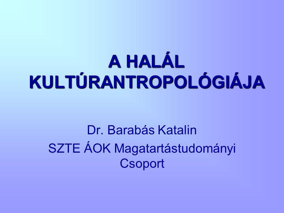 A HALÁL KULTÚRANTROPOLÓGIÁJA