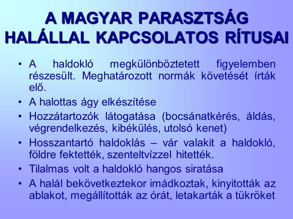 A MAGYAR PARASZTSÁG HALÁLLAL KAPCSOLATOS RÍTUSAI