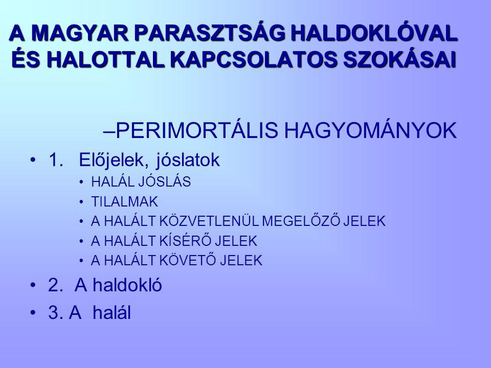 A MAGYAR PARASZTSÁG HALDOKLÓVAL ÉS HALOTTAL KAPCSOLATOS SZOKÁSAI