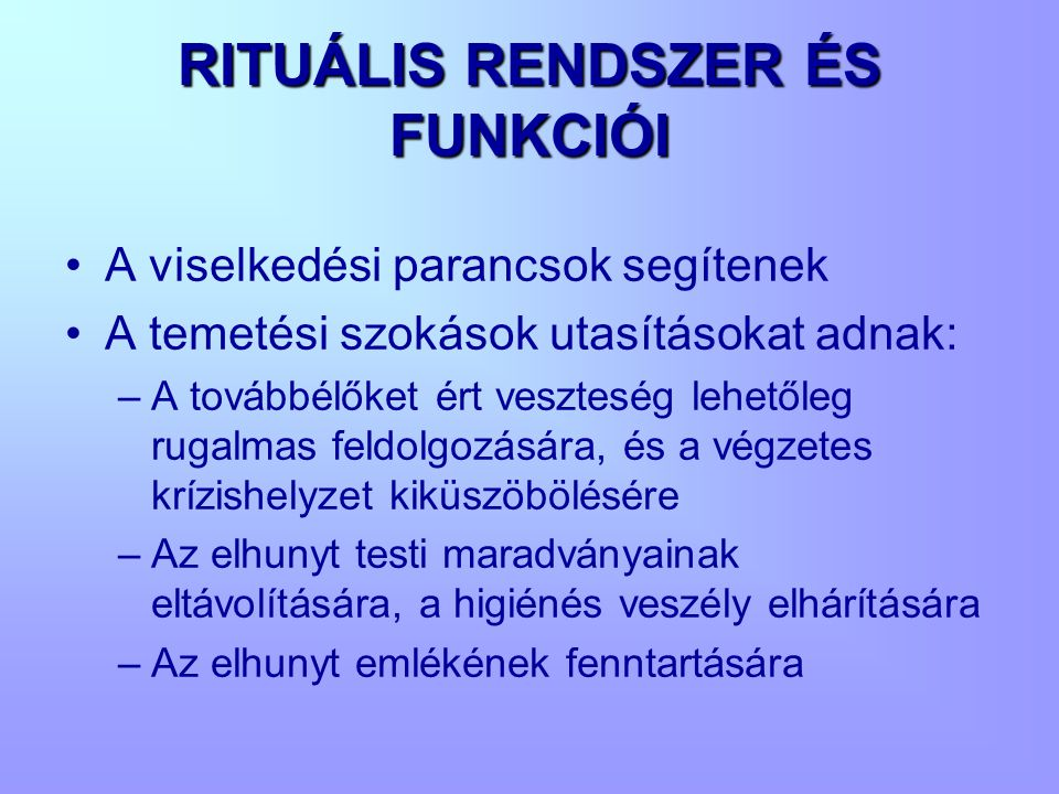 RITUÁLIS RENDSZER ÉS FUNKCIÓI