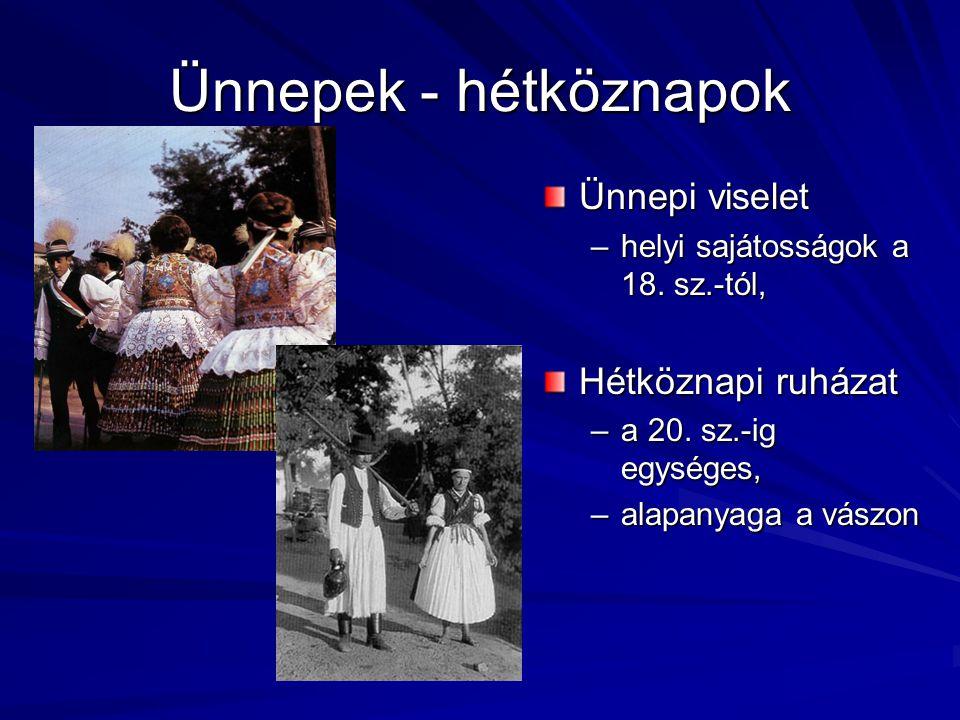 Ünnepek - hétköznapok Ünnepi viselet Hétköznapi ruházat
