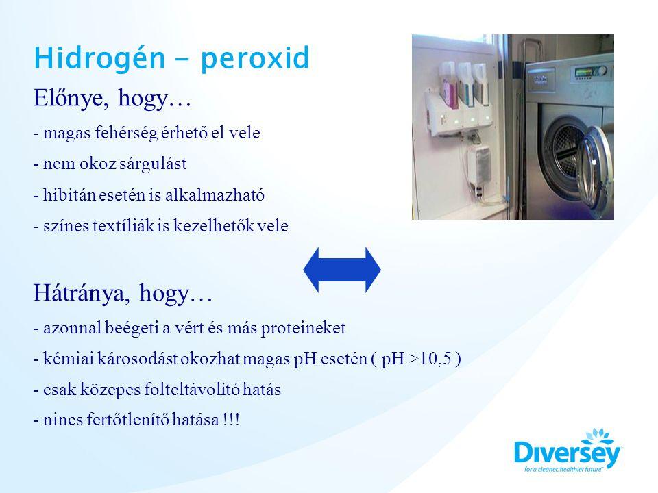 Hidrogén - peroxid Előnye, hogy… Hátránya, hogy…
