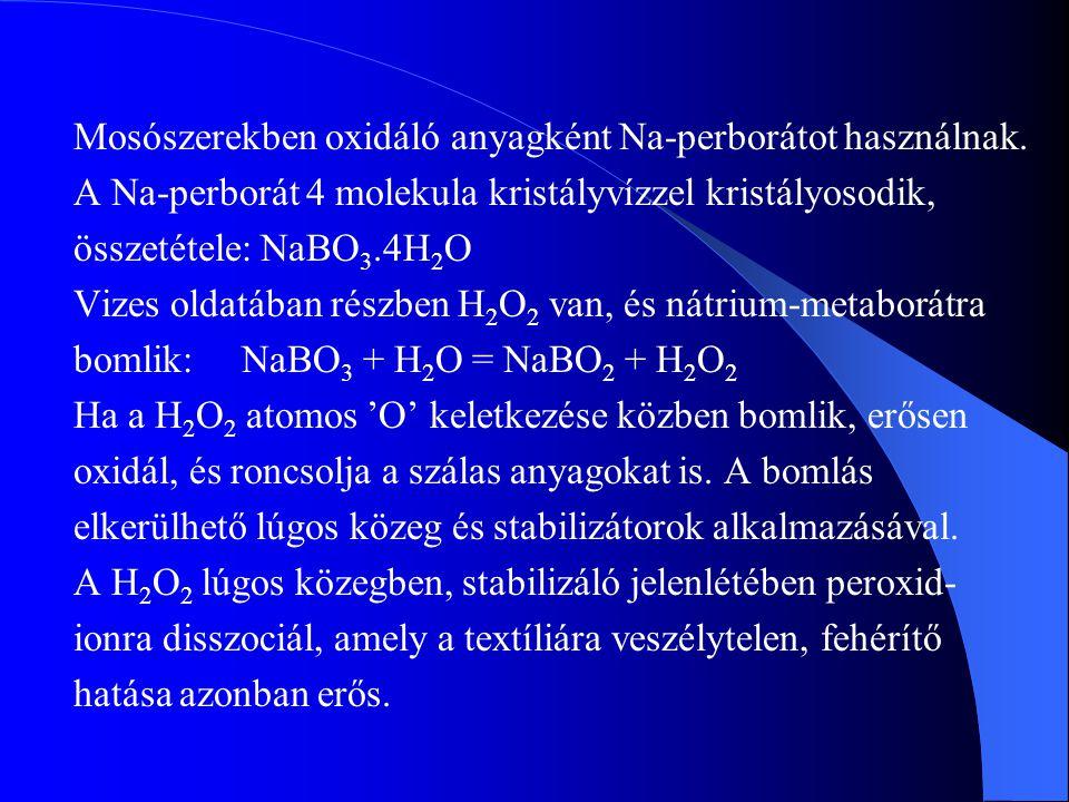 Mosószerekben oxidáló anyagként Na-perborátot használnak.