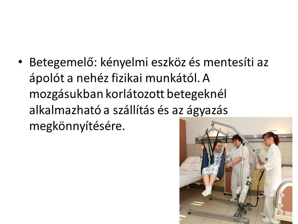 Betegemelő: kényelmi eszköz és mentesíti az ápolót a nehéz fizikai munkától.