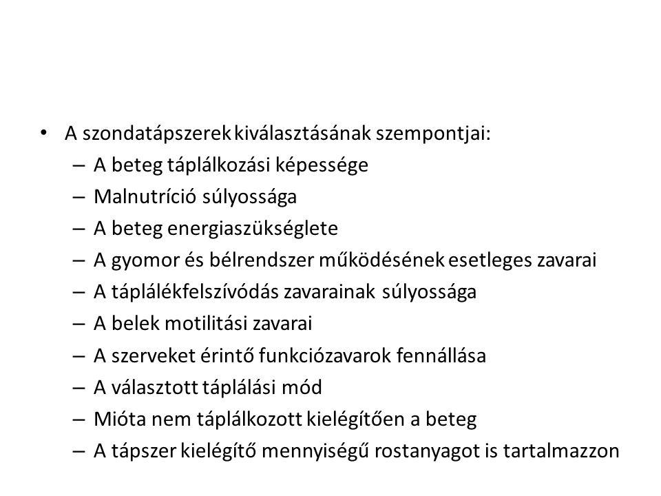A szondatápszerek kiválasztásának szempontjai: