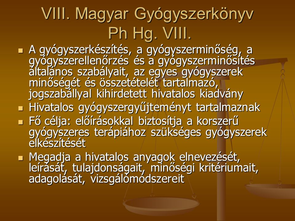 VIII. Magyar Gyógyszerkönyv Ph Hg. VIII.