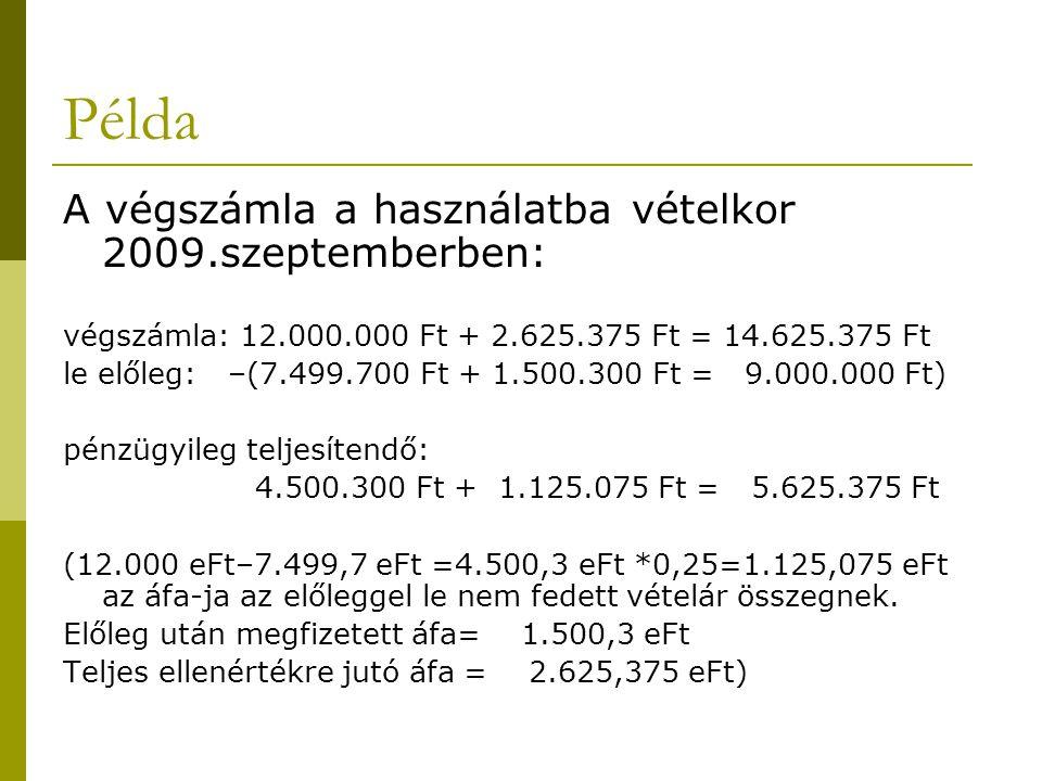 Példa A végszámla a használatba vételkor 2009.szeptemberben: