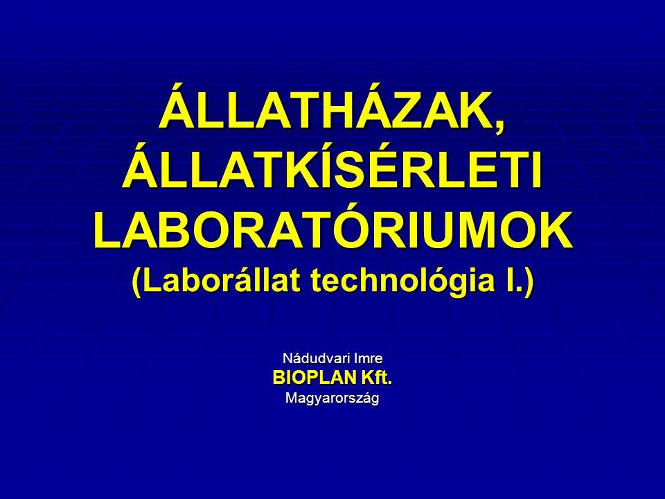 ÁLLATHÁZAK, ÁLLATKÍSÉRLETI LABORATÓRIUMOK (Laborállat technológia I.)