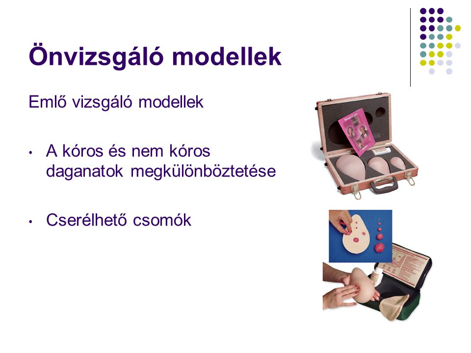 Önvizsgáló modellek Emlő vizsgáló modellek