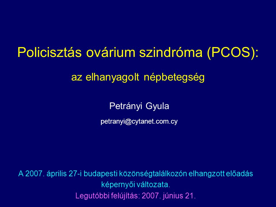 Policisztás ovárium szindróma (PCOS): az elhanyagolt népbetegség