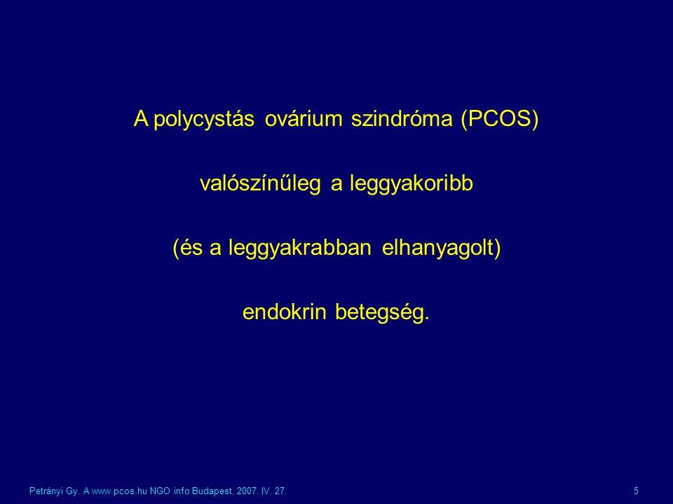 A polycystás ovárium szindróma (PCOS) valószínűleg a leggyakoribb