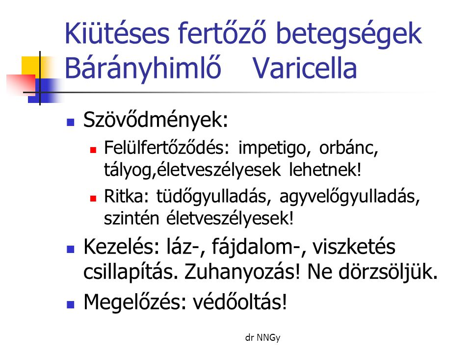 Kiütéses fertőző betegségek Bárányhimlő Varicella