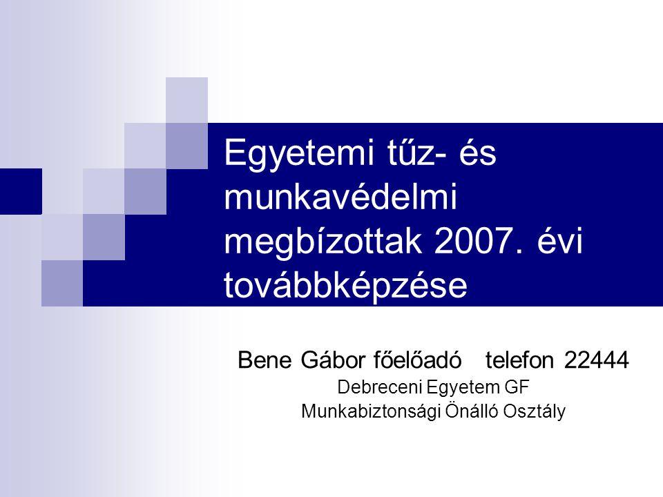 Egyetemi tűz- és munkavédelmi megbízottak 2007. évi továbbképzése