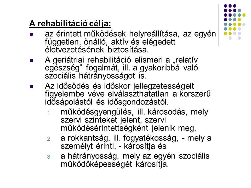 A rehabilitáció célja: