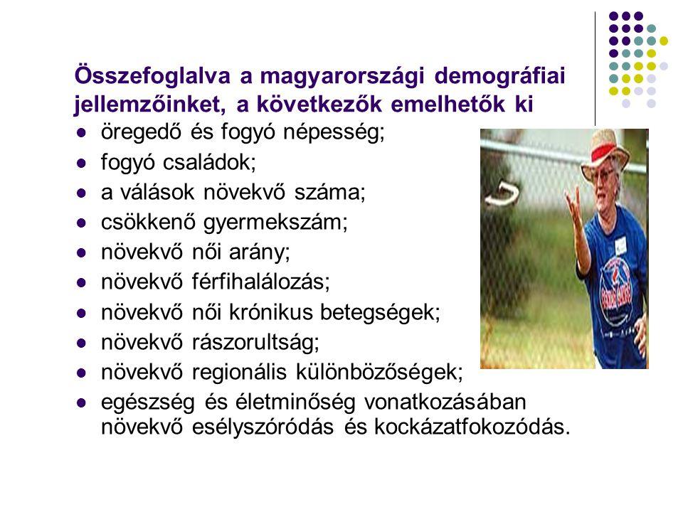 Összefoglalva a magyarországi demográfiai jellemzőinket, a következők emelhetők ki