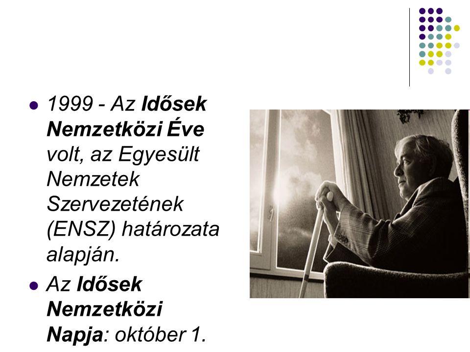 1999 - Az Idősek Nemzetközi Éve volt, az Egyesült Nemzetek Szervezetének (ENSZ) határozata alapján.