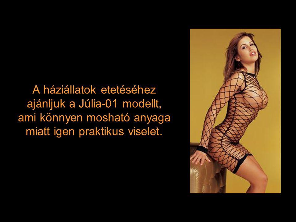 A háziállatok etetéséhez ajánljuk a Júlia-01 modellt, ami könnyen mosható anyaga miatt igen praktikus viselet.