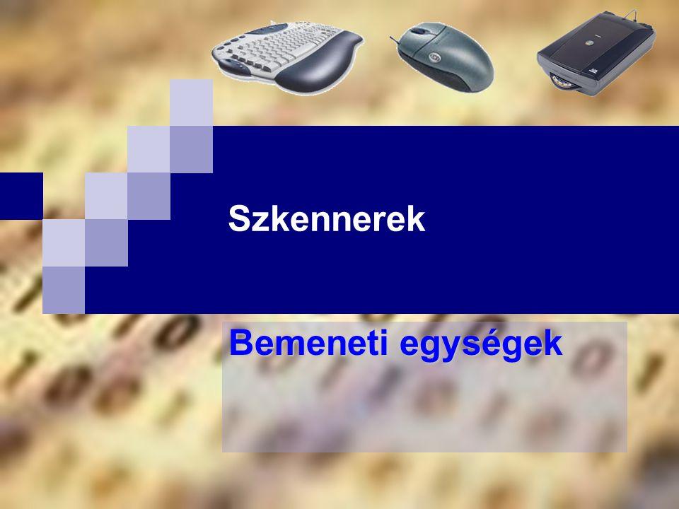 Szkennerek Bemeneti egységek