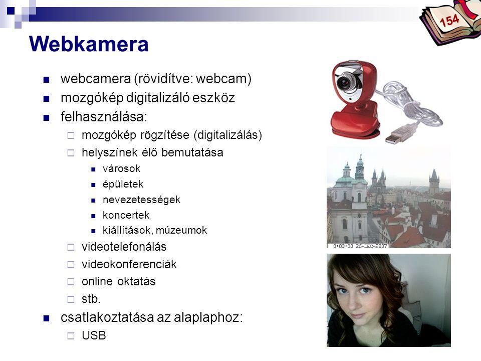 Webkamera webcamera (rövidítve: webcam) mozgókép digitalizáló eszköz