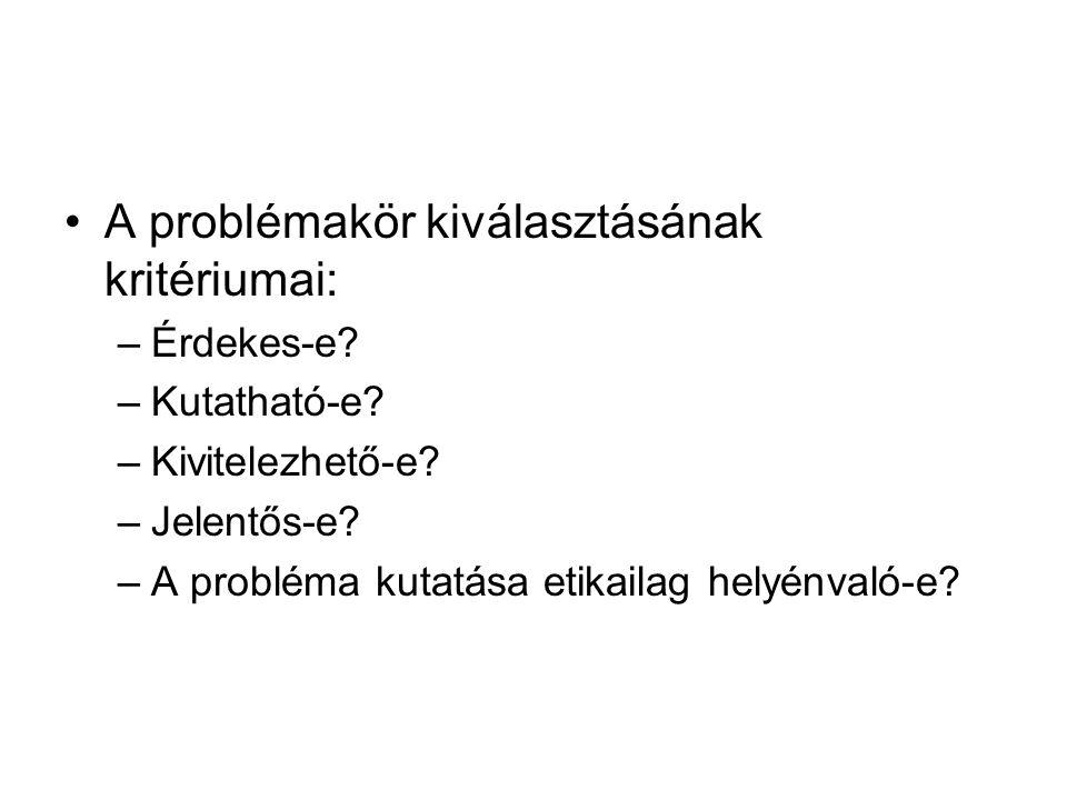 A problémakör kiválasztásának kritériumai: