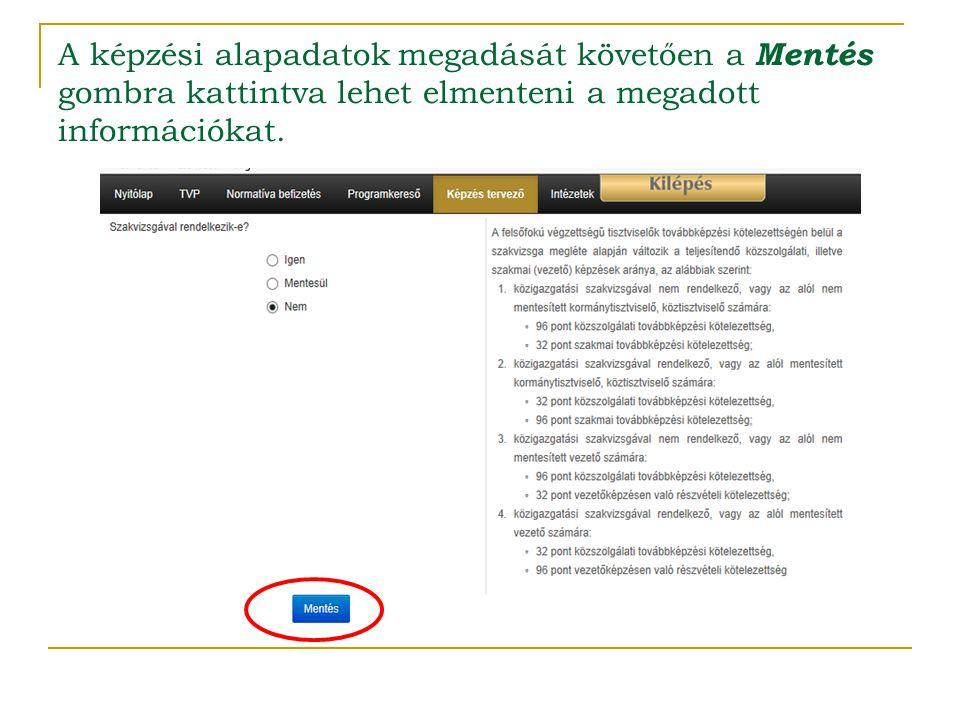 A képzési alapadatok megadását követően a Mentés gombra kattintva lehet elmenteni a megadott információkat.