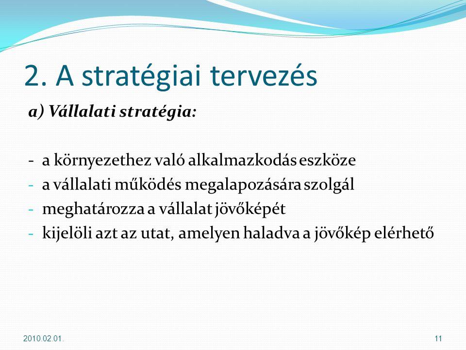 2. A stratégiai tervezés a) Vállalati stratégia: