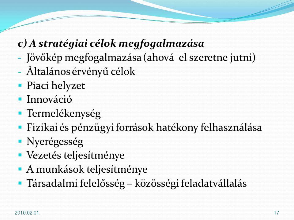 c) A stratégiai célok megfogalmazása