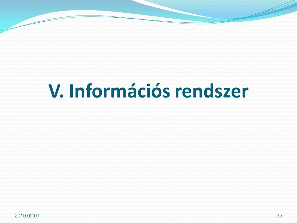 V. Információs rendszer