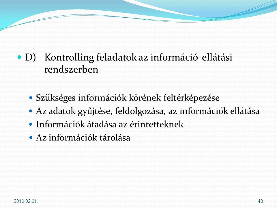 D) Kontrolling feladatok az információ-ellátási rendszerben