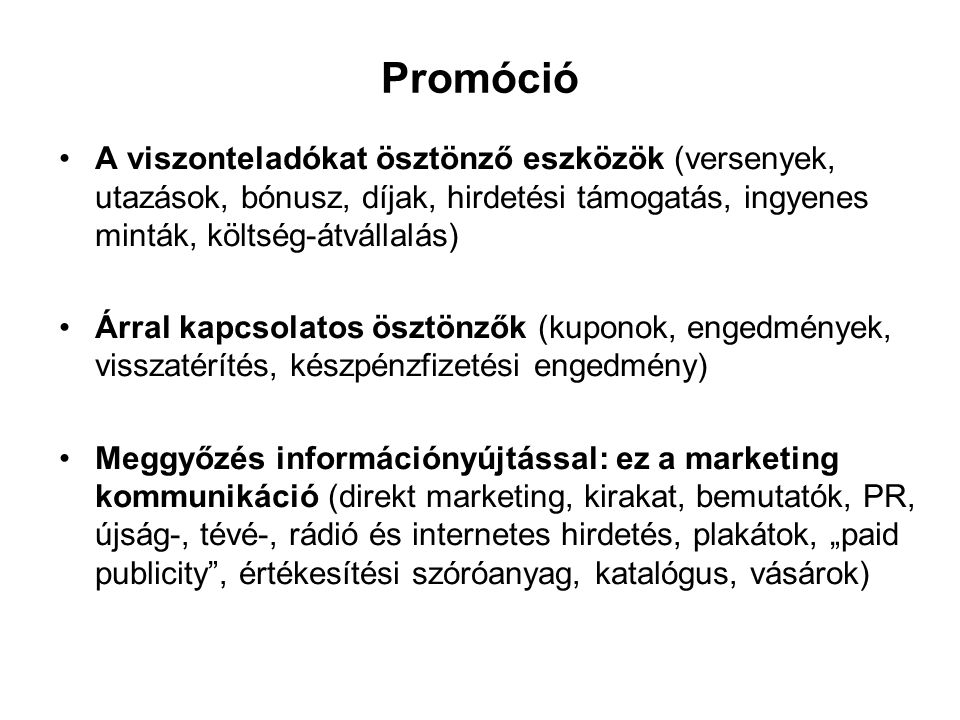 Promóció A viszonteladókat ösztönző eszközök (versenyek, utazások, bónusz, díjak, hirdetési támogatás, ingyenes minták, költség-átvállalás)