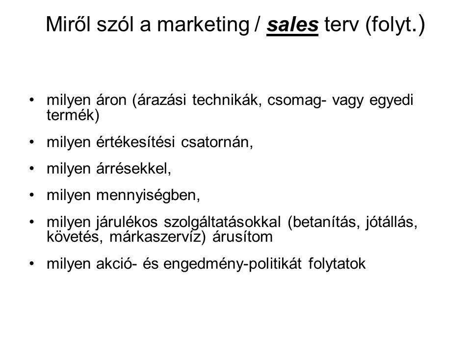 Miről szól a marketing / sales terv (folyt.)