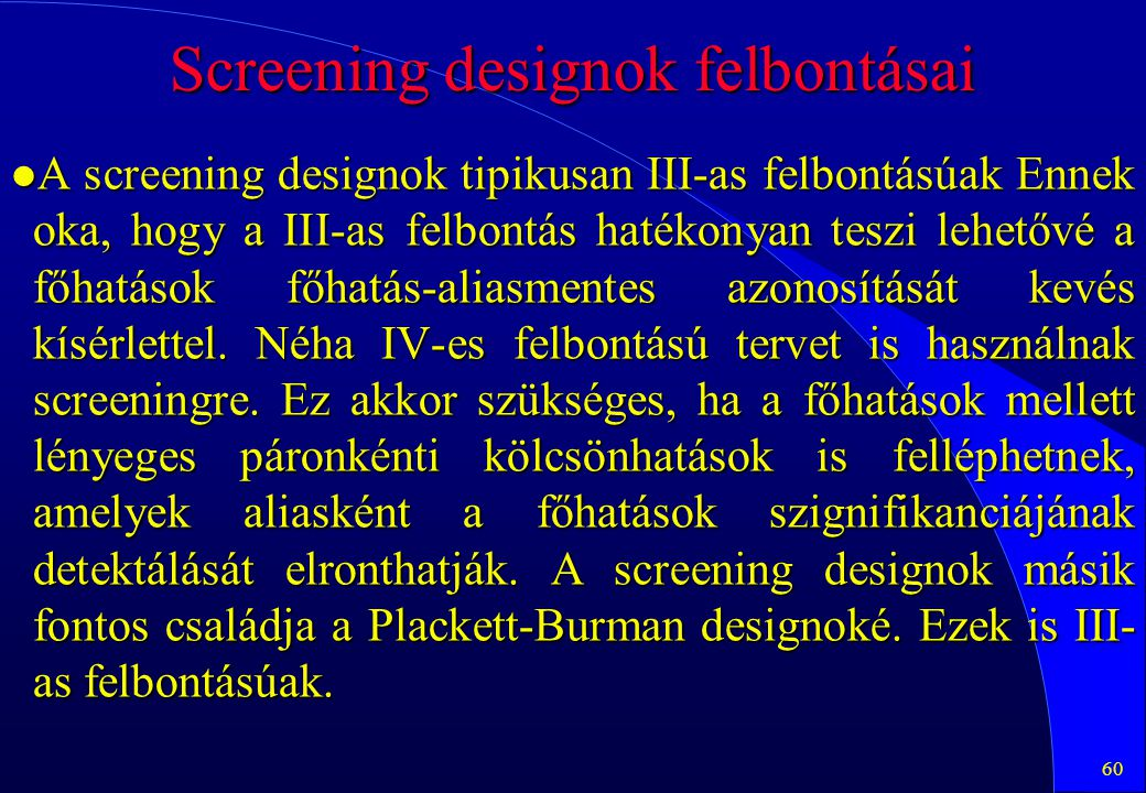 Screening designok felbontásai