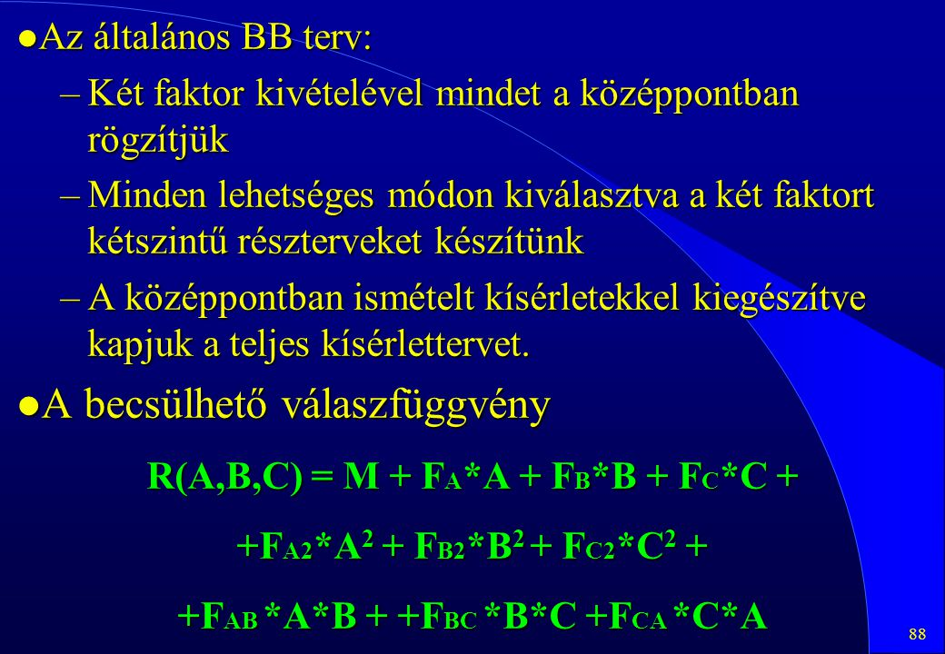 R(A,B,C) = M + FA*A + FB*B + FC*C + +FAB *A*B + +FBC *B*C +FCA *C*A