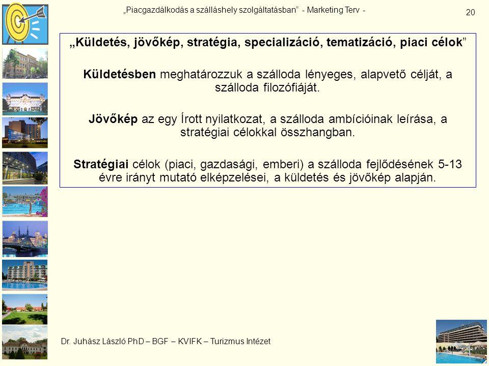 """""""Küldetés, jövőkép, stratégia, specializáció, tematizáció, piaci célok"""
