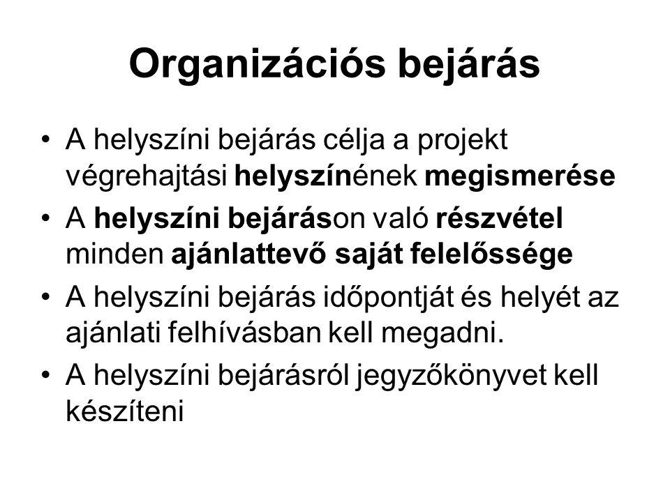 Organizációs bejárás A helyszíni bejárás célja a projekt végrehajtási helyszínének megismerése.