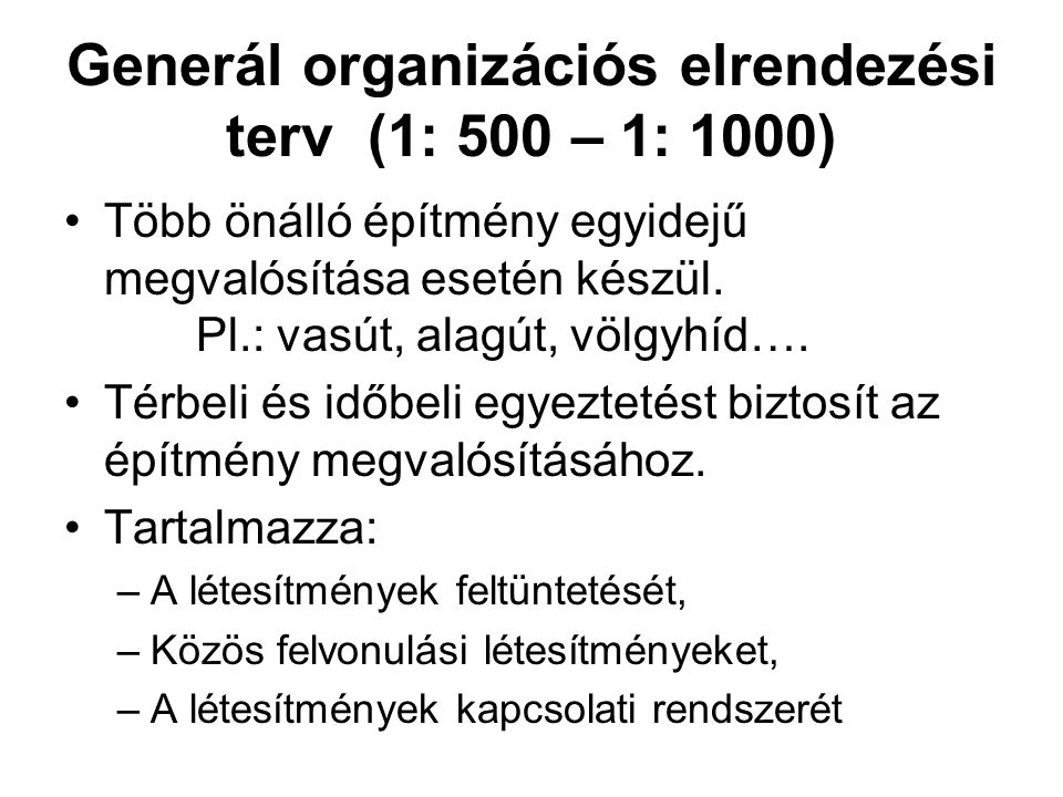 Generál organizációs elrendezési terv (1: 500 – 1: 1000)