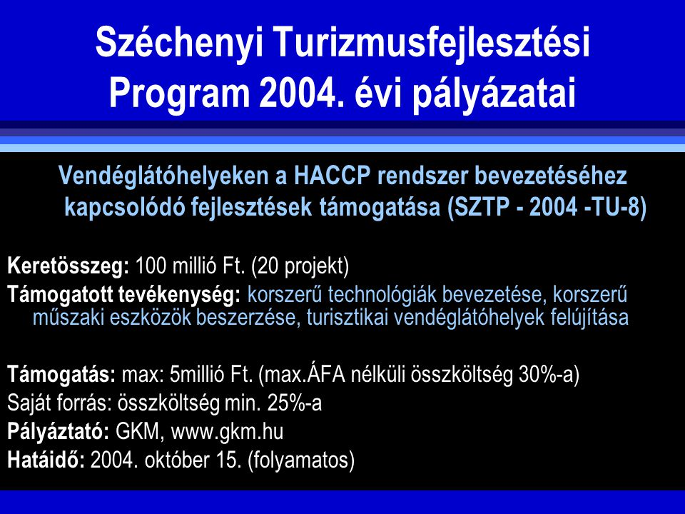 Széchenyi Turizmusfejlesztési Program 2004. évi pályázatai