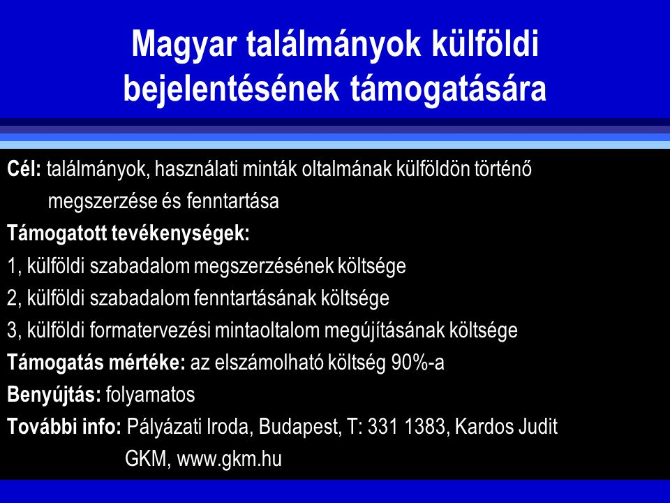 Magyar találmányok külföldi bejelentésének támogatására
