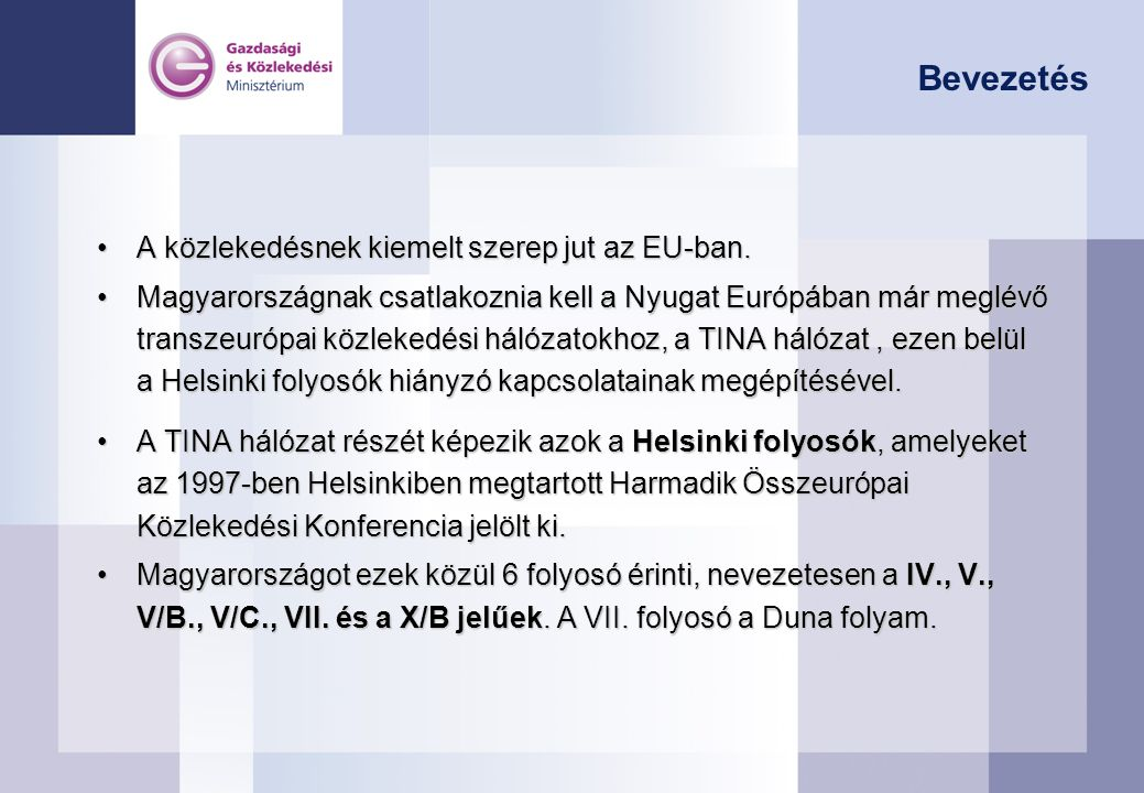 Bevezetés A közlekedésnek kiemelt szerep jut az EU-ban.