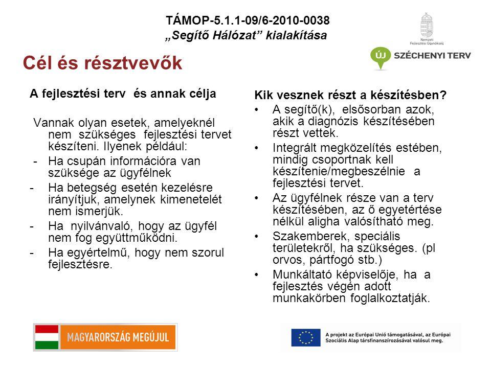 Cél és résztvevők TÁMOP-5.1.1-09/6-2010-0038