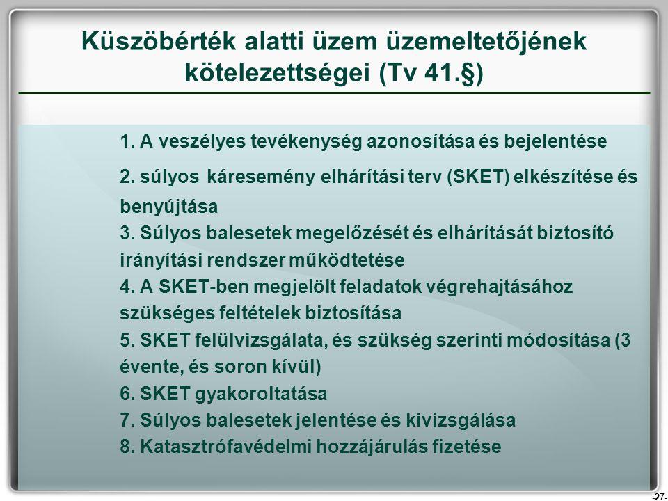 Küszöbérték alatti üzem üzemeltetőjének kötelezettségei (Tv 41.§)