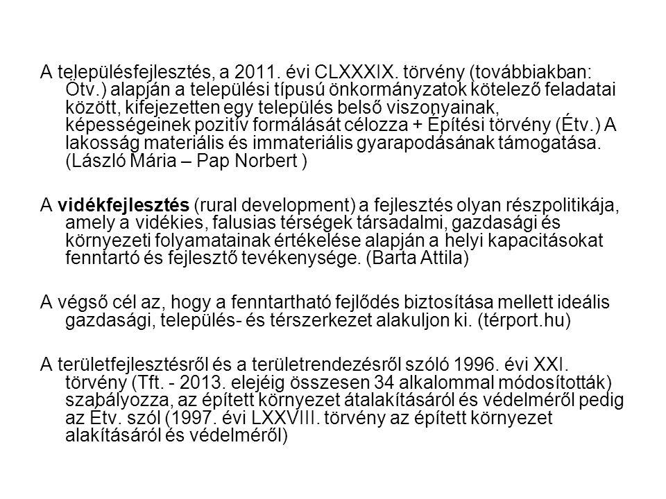 A településfejlesztés, a 2011. évi CLXXXIX. törvény (továbbiakban: Ötv
