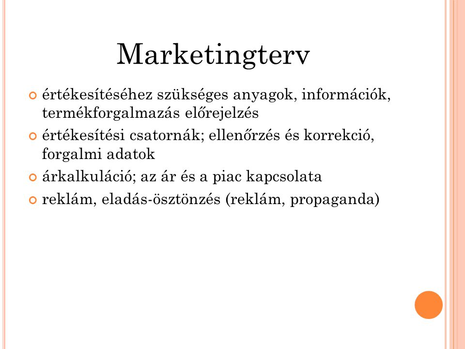 Marketingterv értékesítéséhez szükséges anyagok, információk, termékforgalmazás előrejelzés.