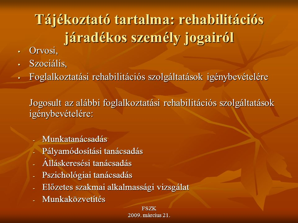 Tájékoztató tartalma: rehabilitációs járadékos személy jogairól