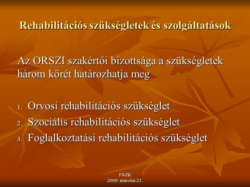 Rehabilitációs szükségletek és szolgáltatások