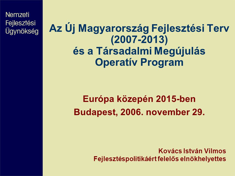 Kovács István Vilmos Fejlesztéspolitikáért felelős elnökhelyettes