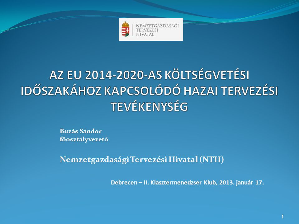 AZ EU 2014-2020-AS KÖLTSÉGVETÉSI IDŐSZAKÁHOZ KAPCSOLÓDÓ HAZAI TERVEZÉSI TEVÉKENYSÉG