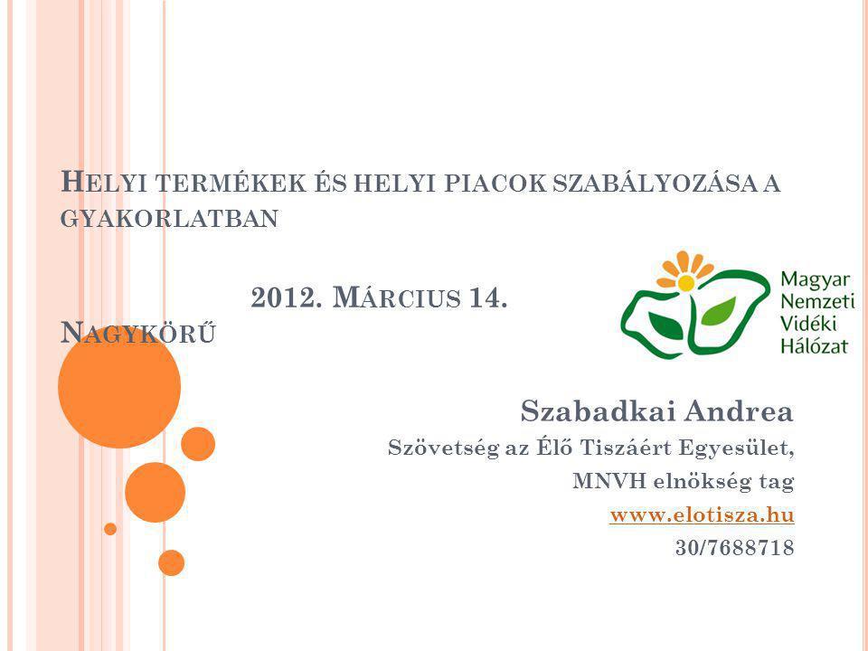 Helyi termékek és helyi piacok szabályozása a gyakorlatban 2012