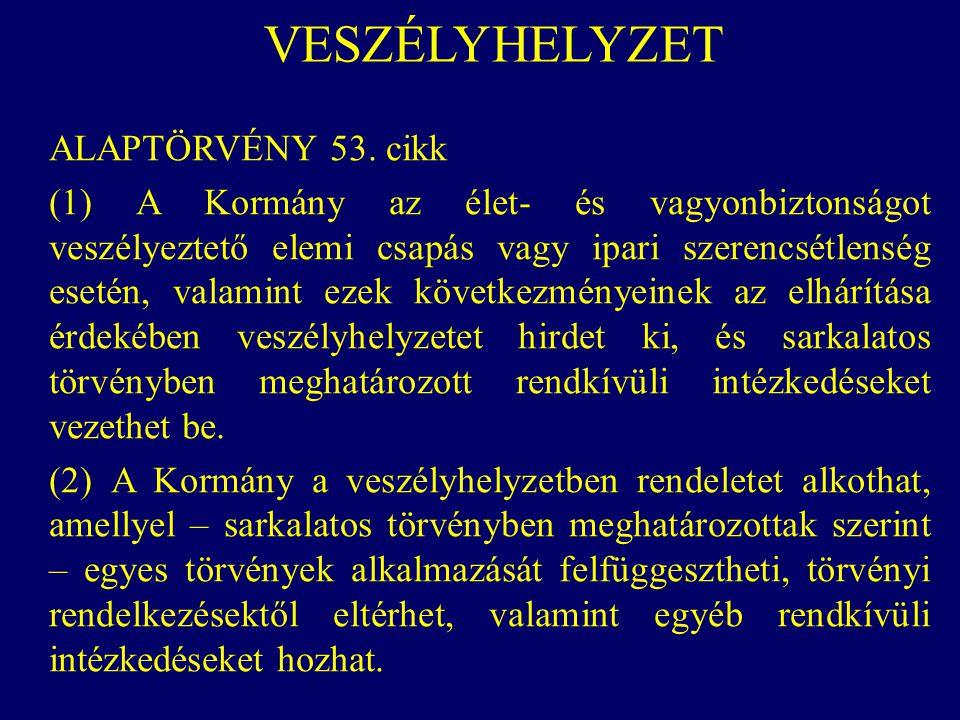 VESZÉLYHELYZET ALAPTÖRVÉNY 53. cikk.